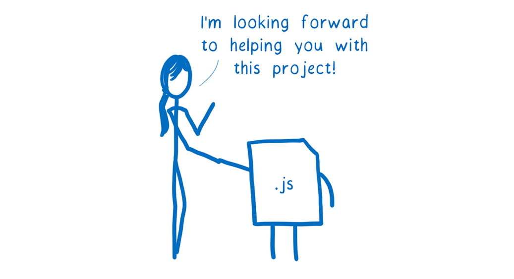 """The JS engine shaking hands with a JS file and saying """"I'm looking forward to helping you with this project!"""""""